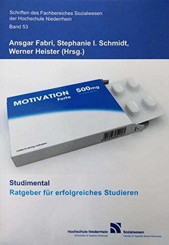 Studimental: Ratgeber für erfolgreiches Studieren (Schriften des Fachbereiches Sozialwesen an der Hochschule Niederrhein Mönchengladbach)