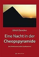 Eine Nacht in der Cheopspyramide: Zen-Meditation in der Grabkammer