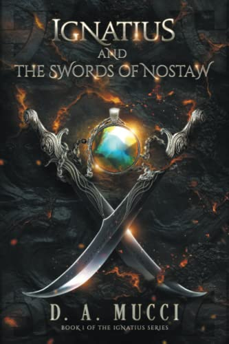 Ignatius and the Swords of Nostaw: A Young Adult Fantasy Adventure