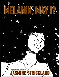 MELANIN, MAY I?: The Black girls' coloring book  by Jasmine Strickland