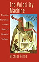 The Volatility Machine: Emerging Economies and the Threat of Their Financial Collapse