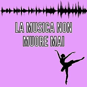 La Musica Non Muore Mai