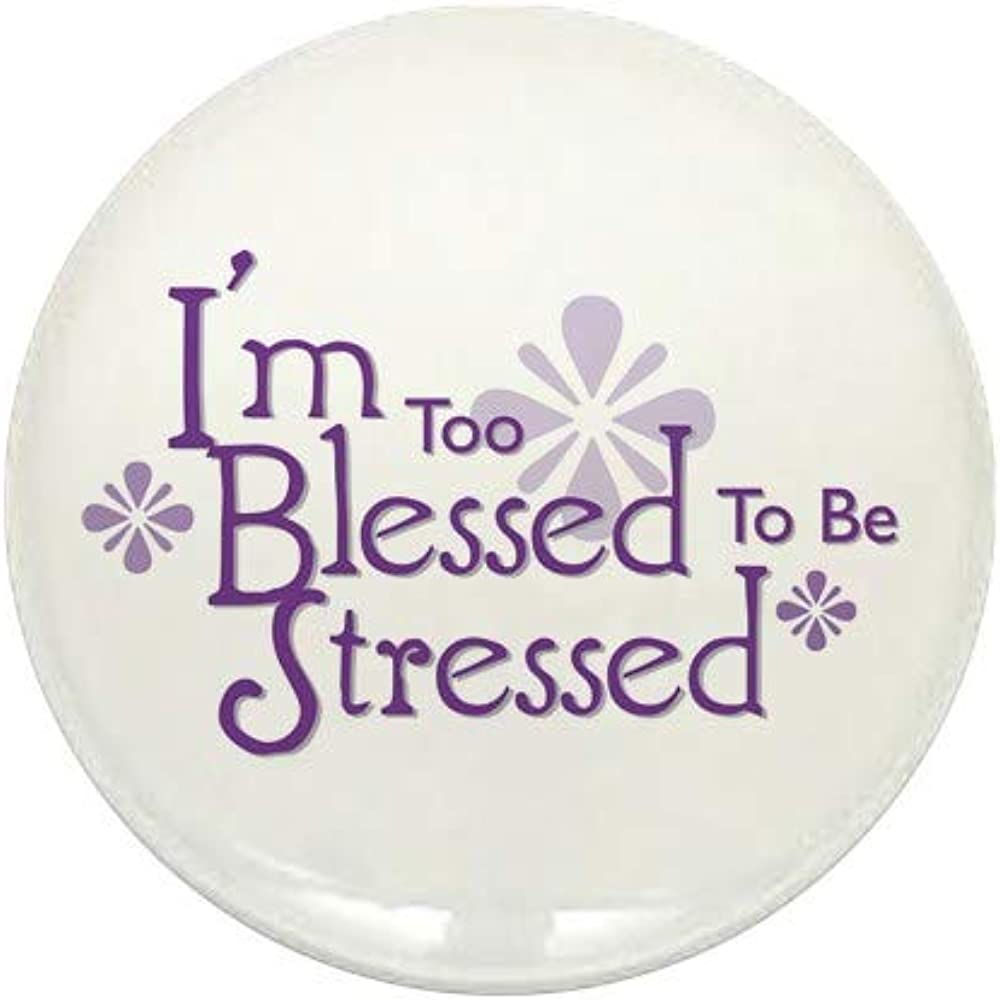 CafePress I'm Too Blessed To Be Stressed Albuquerque Mall Now free shipping 1