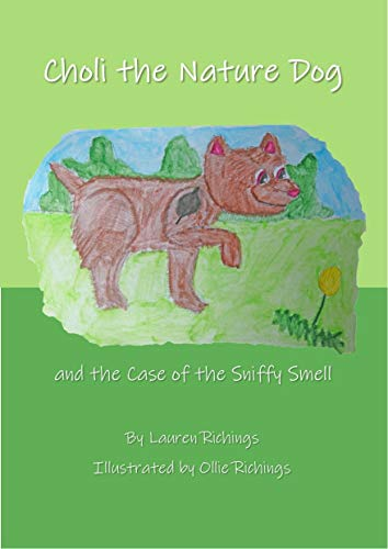 Choli the Nature Dog: and the Case of the Sniffy Smell (English Edition)
