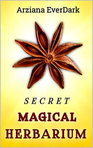 SECRET MAGICAL HERBARIUM: 340+ Magical Herbs (English Edition)