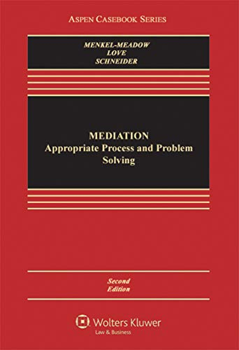 Mediation: Practice, Policy, and Ethics (Aspen Casebook)