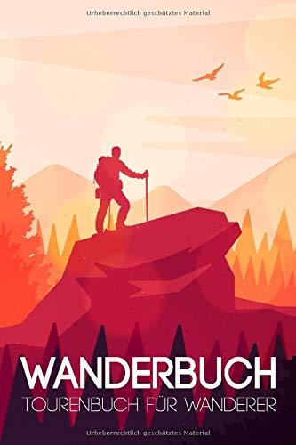 Wanderbuch - Tourenbuch Für Wanderer: Mein Gipfelbuch mit Stempel zum Wandern und Trekking für Berge und Gebirge - Das Tagebuch und Gipfellogbuch zum ... | A5 Notizbuch Für 50 Wanderungen