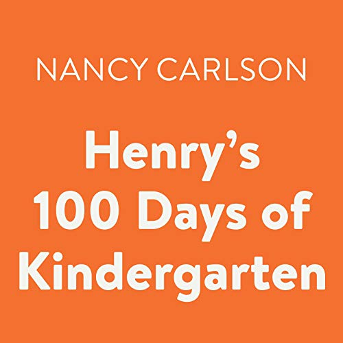 Henry's 100 Days of Kindergarten                   By:                                                                                                                                 Nancy Carlson                               Narrated by:                                                                                                                                 Cheryl Stern                      Length: 5 mins     Not rated yet     Overall 0.0