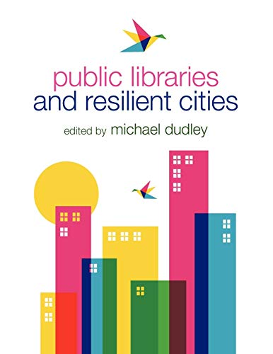 Download Public Libraries and Resilient Cities 0838911366