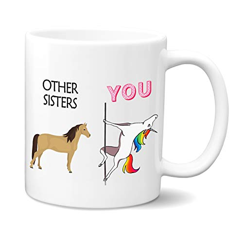 Others Sisters You Coffee Mug - Birthday Gifts for Sister | 11 oz White Ceramic Coffee Mug | Best Sisters Gifts From Sister - Sister Birthday Gifts - Unicorn Mug for Sister | Unicorn Gifts for Women