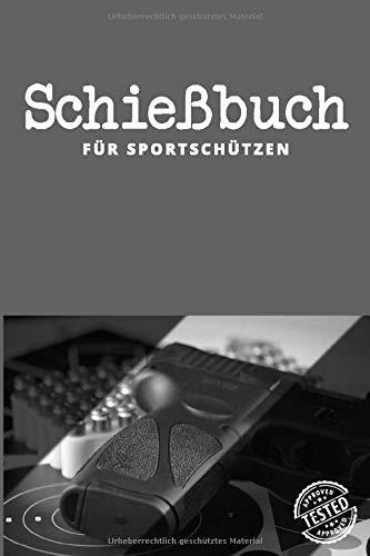 Schießbuch für Sportschützen: A5 I 120 Seiten I Schusstagebuch I Softcover I Schießbuch zum selbst ausfüllen als Nachweis der Schieß- und ... der Behörde und dem Verband (German Edition)