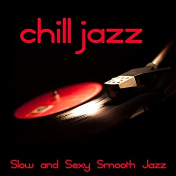 Chill Jazz (Slow and Sexy Smooth Jazz)
