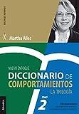 Diccionario de Comportamientos. La Trilogía. VOL 2: 1.500 Comportamientos Relacionados Con Las Competencias Más Utilizadas (La Trilogía Martha Alles)