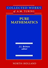 Pure Mathematics: Collected Works of A.M. Turing