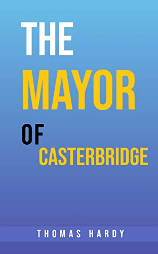 The Mayor of Casterbridge (English Edition)