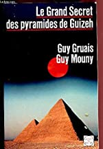 Le grand secret des pyramides de Guizeh de Guy Gruais