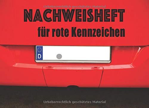 Nachweisheft für rote Kennzeichen: Nachweisbuch für Prüfungsfahrten, Probefahrten, Überführungsfahrten   100 Seiten ca A5 Querformat im Auto-Design