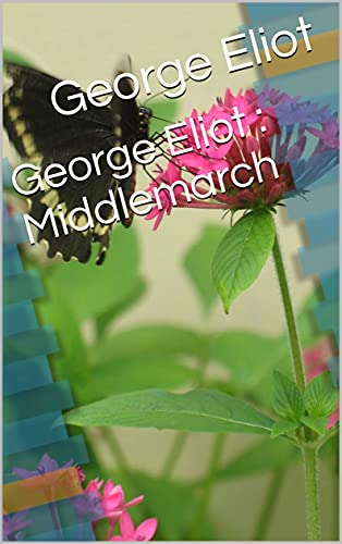 George Eliot : Middlemarch (English Edition)