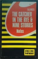 Catcher in the Rye Nine Stories (Coles Notes) 077403257X Book Cover