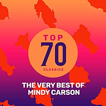 Top 70 Classics - The Very Best of Mindy Carson
