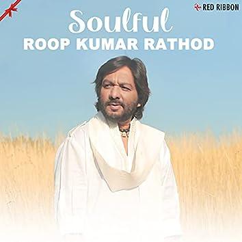Soulful Roop Kumar Rathod
