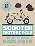 Scooter Motorcycle Coloring Book – 25 designs - 58 pages - 8.5x11in.: 25 beautiful pages to color and enjoy. | Vintage & Modern two wheels for kids & teens.