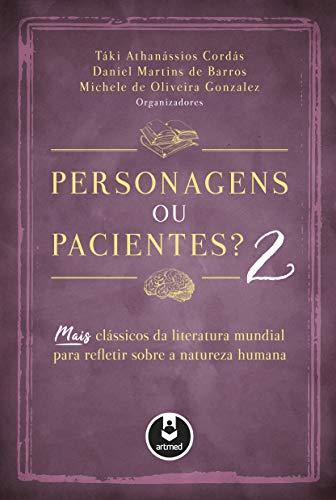 Personagens ou Pacientes? 2: Mais Clássicos da Literatura Mundial para Refletir Sobre a Natureza...