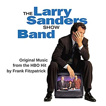 The Larry Sanders Show Band (Original Music from the HBO Show)
