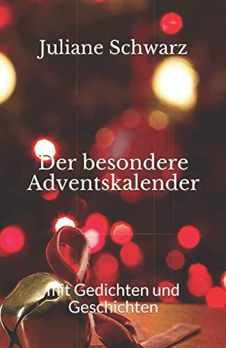 Der besondere Adventskalender: mit Gedichten und Geschichten
