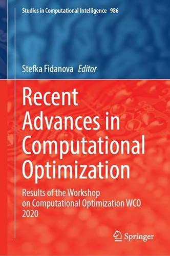 Recent Advances in Computational Optimization: Results of the Workshop on Computational Optimization WCO 2020: 986 (Studies in Computational Intelligence)
