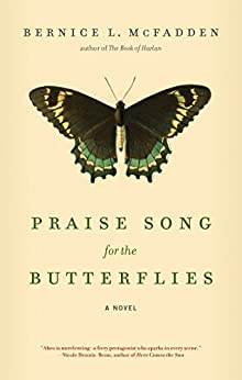 Praise Song for the Butterflies by [Bernice L. McFadden]