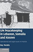 UN Peacekeeping in Lebanon, Somalia and Kosovo: Operational and Legal Issues in Practice