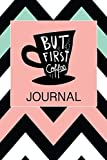 But First Coffee Journal: Coffee Notebook Lined Paper Perfect Gift for Writing 100 pages 6x9 in (15.24 x 22.86 cm)
