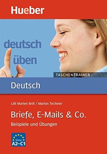 Briefe, E-Mails & Co.: Beispiele und Übungen / Buch (deutsch üben Taschentrainer)