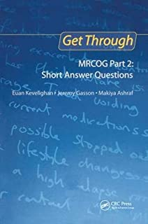 Get Through MRCOG Part 2: Short Answer Questions