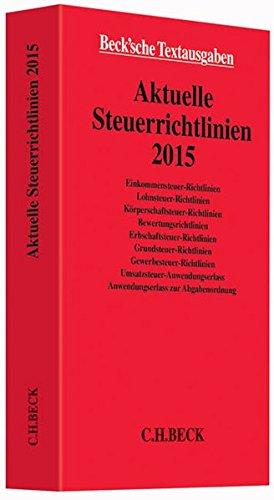 Aktuelle Steuerrichtlinien 2015: Rechtsstand: Januar 2015 (Beck'sche Textausgaben)