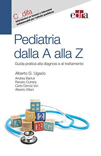 Pediatria dalla A alla Z: Guida pratica alla diagnosi e al trattamento