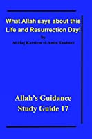 What Allah says about this Life and Resurrection Day!