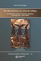 Des Indes lointaines aux scènes des collèges:les reflets des martyrs de la mission japonaiseen Europe (XVIe - XVIIIe siècle)