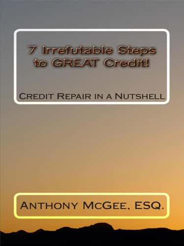 7 Irrefutable Steps to Great Credit! (English Edition)