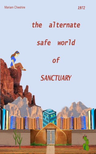 Book: The Alternate Safe World of Sanctuary by Mariam Cheshire