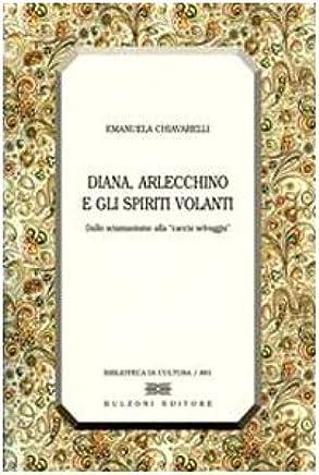 Diana, Arlecchino e gli spiriti volanti. Dallo sciamanesimo alla «caccia selvaggia»