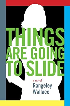 Things are Going to Slide by [Rangeley Wallace]