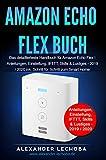 Amazon Echo Flex Buch: Das detaillierteste Handbuch für das Amazon Echo Flex | Anleitungen, Einstellung, IFTTT, Skills & Lustiges - 2020 (German Edition)