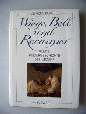 Wiege Bett und Recamier Kleine Kulturgeschichte des Liegens 1982 Liegen