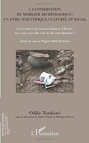 La conservation du mobilier archéologique : un enjeu scientifique, culturel et social