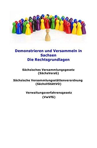 Sächsisches Versammlungsgesetz (SächsVersG): Demonstrieren und Versammeln in Sachsen