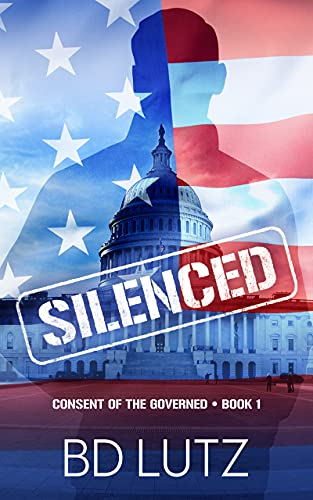 Silenced: Consent Of The Governed Book One by [B.D. Lutz, Monique Happy]