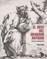 El arte del grabado antiguo: Obras de la colección Furió (