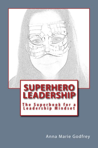 Superhero Leadership: The Superbook for a Leadership Mindset